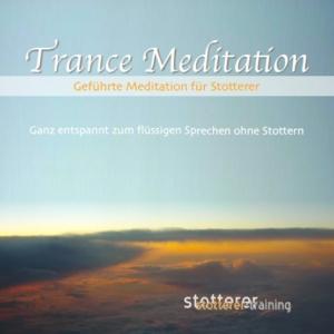Front Cover der Trance Meditation für Stotterer - Ganz entspannt zum flüssigen Sprechen ohne Stottern